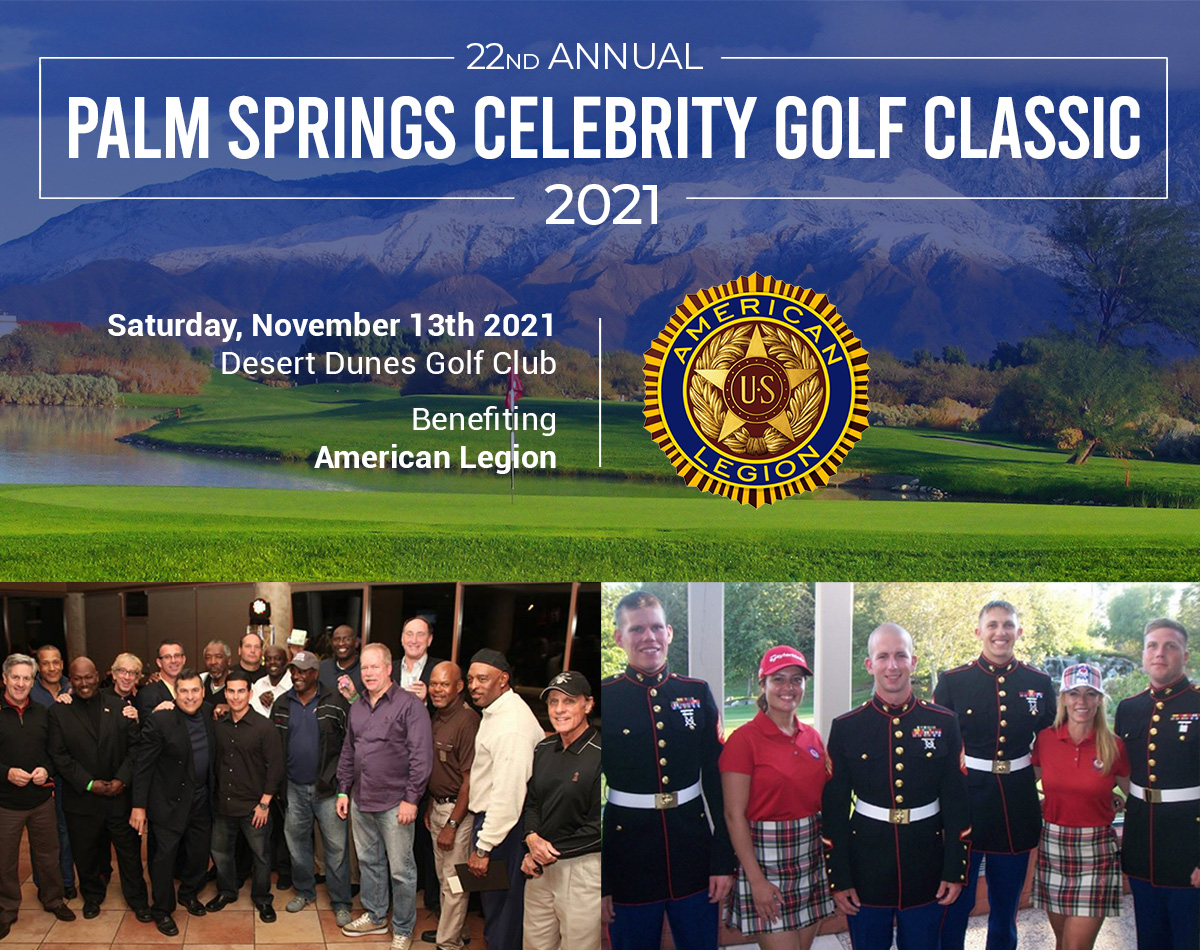 22nd Annual Palm Springs Celebrity Golf Classic Benefiting American Legion